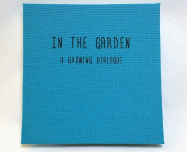 """In the Garden: A Growing Dialogue   cover of accordion art book with original photographs on watercolor paper   6"""" x 6""""   2016"""
